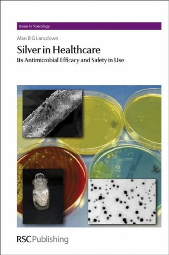 Silver in Healthcare (Issues in Toxicology) Alan B.G. Lansdown