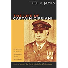 The Life of Captain Cipriani: An Account of British Government in the West Indies, with the pamphlet The Case for West-Indian Self Government