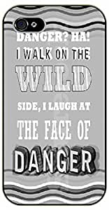 iPhone 5 / 5s Danger? Ha! I walk in the wild side, I laugh at the face of danger - black plastic case / Walt Disney And Life Quotes, king, lion