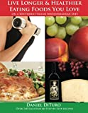 img - for Live Longer and Healthier Eating Foods You Love on a Southern Italian Mediterranean Diet book / textbook / text book