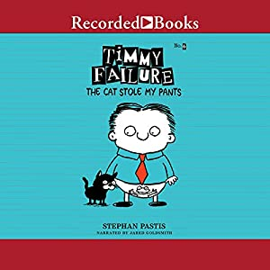 Timmy Failure: The Cat Stole My Pants Audiobook