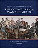 img - for The Committee on Ways and Means: A Bicentennial History, 1789-1989 book / textbook / text book