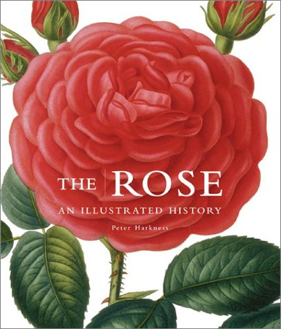 - The Rose: An Illustrated History