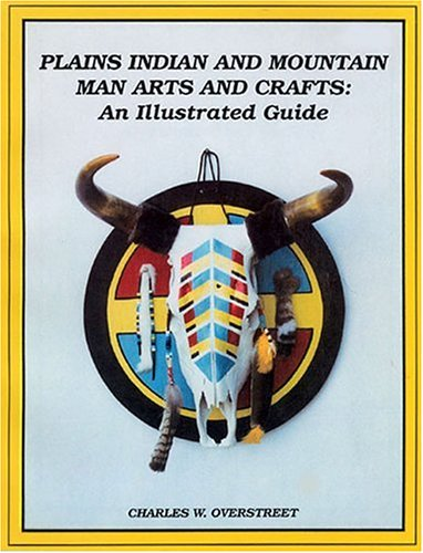 Indian Folk Art (Plains Indian and Mountain Man Arts and Crafts: An Illustrated Guide)
