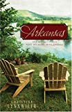 Arkansas: In Search of Love/Patchwork and Politics/Through the Fire/Longing for Home (Heartsong Novella Collection)