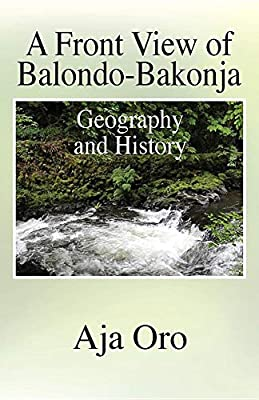 A Front View of Balondo-Bakonja: Geography and History