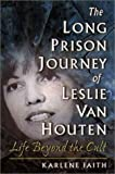 The Long Prison Journey of Leslie van Houten, Karlene Faith, 1555534813