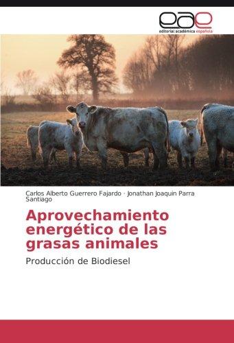 Aprovechamiento energético de las grasas animales: Producción de Biodiesel (Spanish Edition)