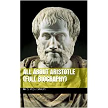 All About Aristotle (Full Biography)