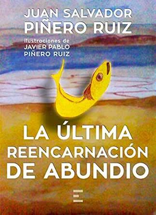 LA ÚLTIMA REENCARNACIÓN DE ABUNDIO eBook: Piñero Ruiz, Juan ...