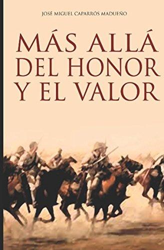 Mas alla del honor y el valor: Traicion y agonia en Monte Arruit (Spanish Edition) [Jose Miguel Caparros Madueño] (Tapa Blanda)