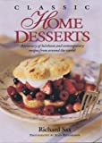 Classic Home Desserts: A Treasury of Heirloom and Contemporary Recipes Frm Around the World