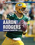 img - for Aaron Rodgers: Champion Football Star (Sports Star Champions) book / textbook / text book