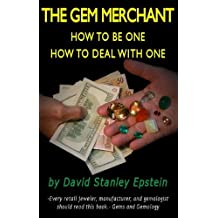 The Gem Merchant - How to be one - How to Deal With One