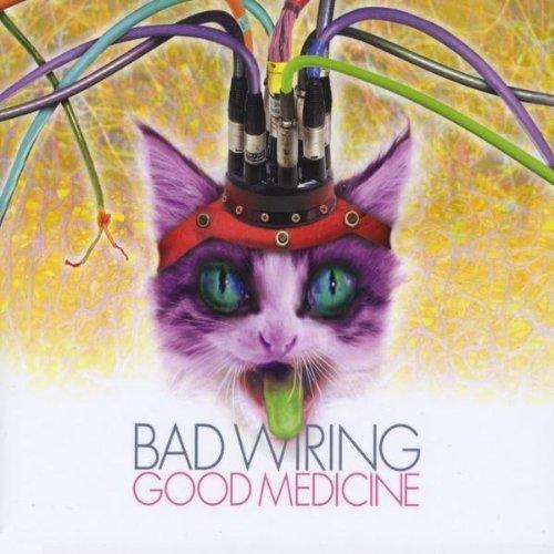 2009 Wiring - Good Medicine by Bad Wiring (2009-10-27)