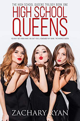 High School Queens (The High School Queens Trilogy Book 1) by [Ryan, Zachary]