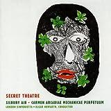 Birtwistle: Secret Theatre / Silbury Air / Carmen Arcadiae Mechanicae Perpetuum