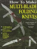How to Make Multi-Blade Folding Knives