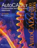 img - for Autocad Lt 2000/2001: Fundamentals and Applications book / textbook / text book