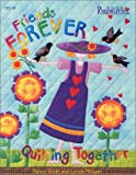 img - for Friends Forever Quilting Together book / textbook / text book