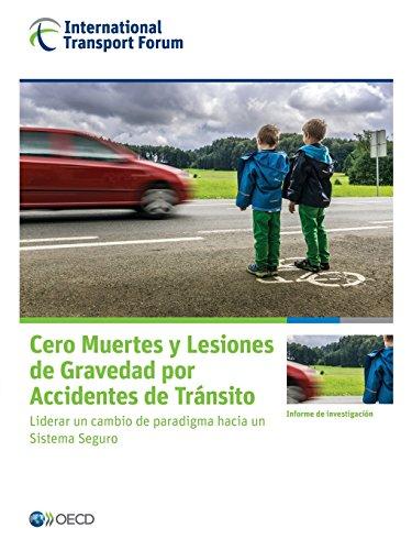 Cero Muertes y Lesiones de Gravedad Por Accidentes de Transito: Liderar Un Cambio de Paradigma Hacia Un Sistema Seguro (Spanish Edition) [Oecd] (Tapa Blanda)