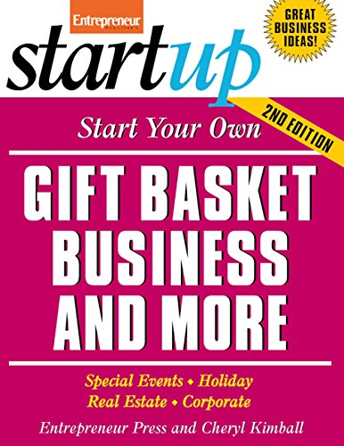 Start Your Own Gift Basket Business and More: Special Events, Holiday, Real Estate, Corporate (StartUp Series)