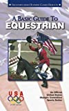 A Basic Guide to Equestrian, Joey L. Parker, 1580000738