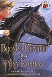 Bronco Charlie y el Pony Express, Marlene Targ Brill, 0822529912