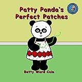 Patty Panda's Perfect Patches, Betty Cain, 1480158941