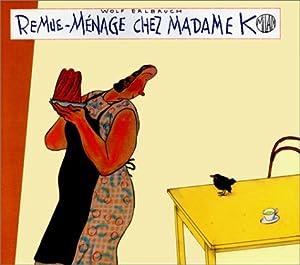 "Afficher ""Remue-ménage chez Madame K."""