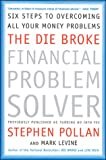The Die Broke Financial Problem Solver, Stephen M. Pollan and Mark Levine, 0066619912