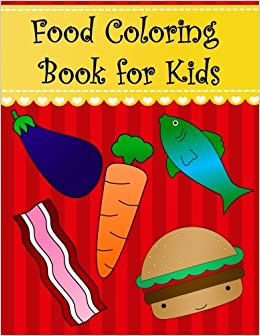 Food Coloring Book for Kids: Big easy Food coloring book for ...