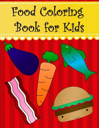 Food Coloring Book For Kids Big Easy Food Coloring Book For Kids