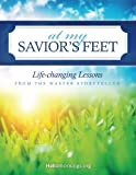 img - for At My Savior's Feet: Life-changing Lessons from the Master Storyteller (Hello Mornings Bible Studies) (Volume 2) book / textbook / text book
