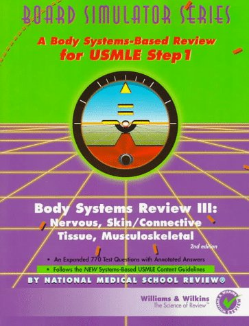 Body Systems Review III: Nervous, Skin/Connective Tissue, Musculoskeletal (Board Simulator) ()