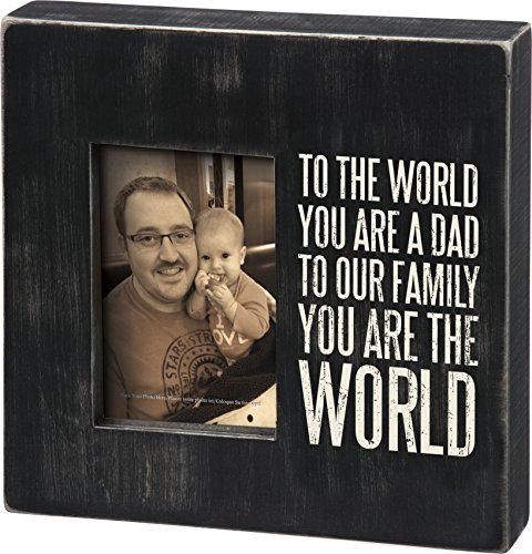 Primitives by Kathy Classic Box Frame, You are The You are The World Dad