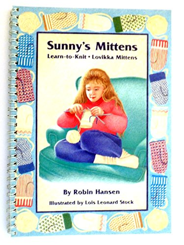 Sunny's Mittens: Learn to Knit Lovikka Mittens (To Learn Mittens Knit)