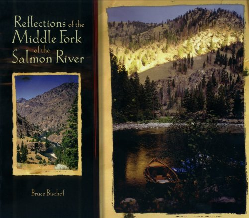 Reflections of the Middle Fork of the Salmon River Hard Cover Edition