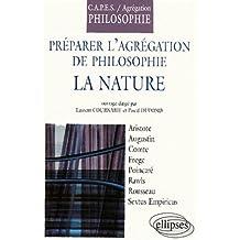 Préparer les concours de l'Agrégation et du CAPES de philosophie, 2001 : La nature