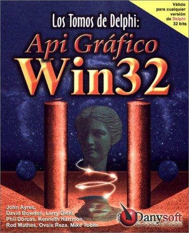 Los Tomos de Delphi: API Gráfico Win32 (Spanish Edition) by Danysoft