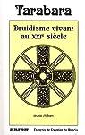 Tarabara - Druidisme Vivant au Xxie Siecle par François de Fournier de Brescia