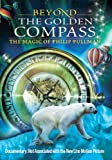 Beyond The Golden Compass - The Magic Of Philip Pullman [2007] [DVD]