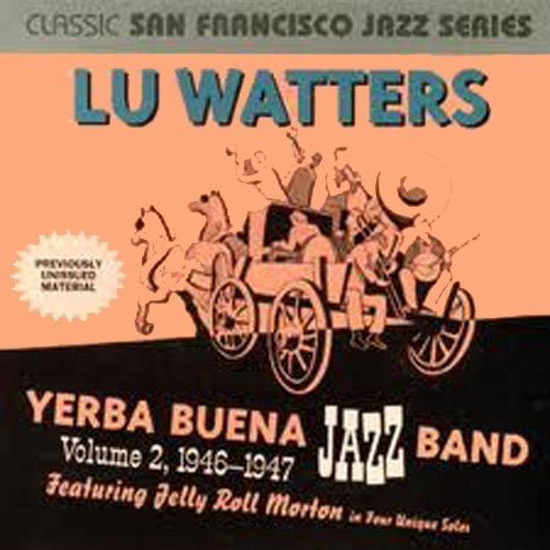 Lu Watters Yerba Buena Jazz Band: Vol. 2, 1946-1947