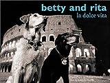 Betty and Rita: La Dolce Vita by Judith Hughes (2001-07-01)