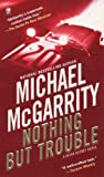 Nothing but Trouble, Michael McGarrity, 0451412281