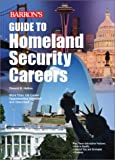 Guide to Homeland Security Careers, Donald B. Hutton and Anna Mydlarz, 0764123750