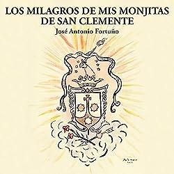 Los Milagros de Mis Monjitas de San Clemente [Spanish Edition]