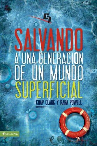 Salvando a una generación de un mundo superficial: Descubrimientos no tan secretos sobre el ministerio juvenil (Especialidades Juveniles) (Spanish Edition) - Tan Chaps