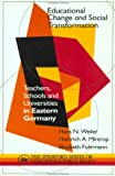 img - for Educational Change & Social Transformation: Teachers, Schools, & Universities in East Germany (Stanford Series on Education and Public Policy) book / textbook / text book