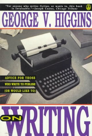 On Writing: Advice for Those Who Write to Publish (Or Would Like to)